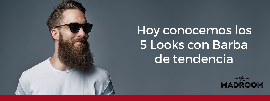 5 looks con barba de de tendencia