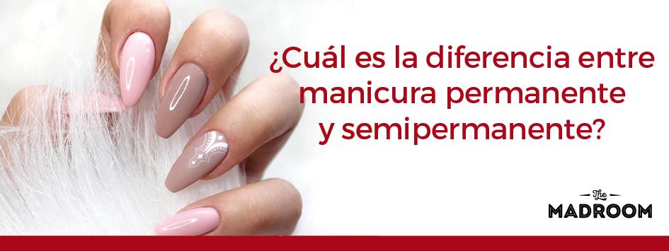 diferencia entre manicura permanente y semipermanente